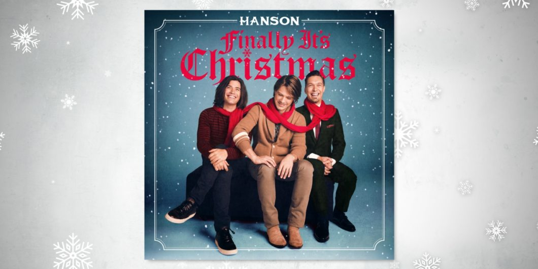 Hanson: Finally it's Christmas